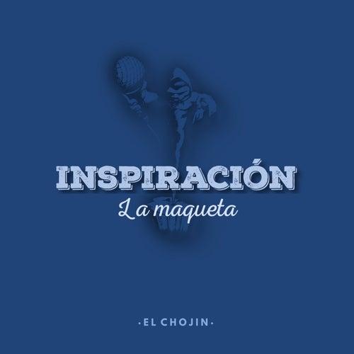 Inspiración: La Maqueta de El Chojin