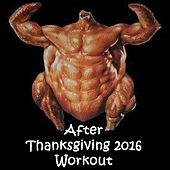 Play & Download After Thanksgiving 2016 Workout (140 Bpm) & DJ Mix by Various Artists | Napster