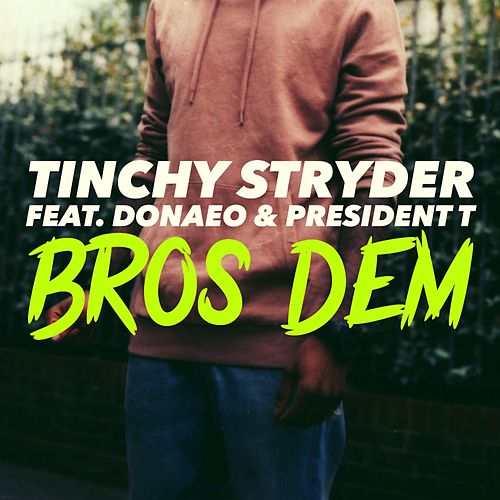Play & Download Bros Dem by Tinchy Stryder | Napster