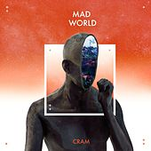 Mad World by Cram