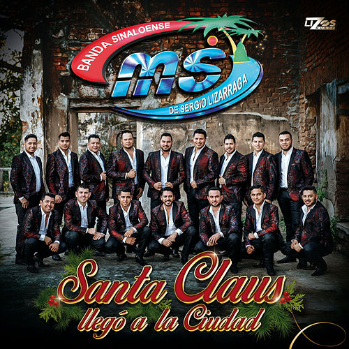 Play & Download Santa Claus llegó a la Ciudad - Single by Banda Sinaloense | Napster