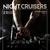 Play & Download Night Cruisers (20 Floor Fillers), Vol. 3 by Various Artists | Napster