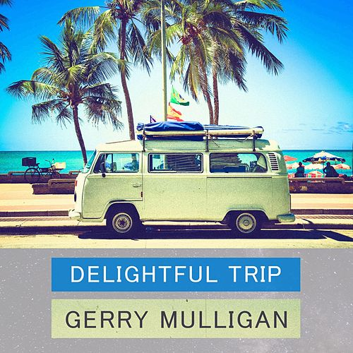 Delightful Trip von Gerry Mulligan