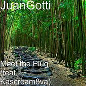 Play & Download Meet the Plug (feat. Kascream8va) by Juan Gotti | Napster