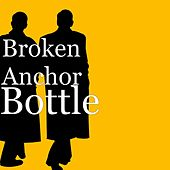 Play & Download Bottle by Broken Anchor | Napster