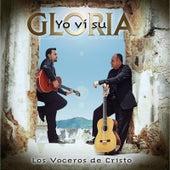 Yo Ví Su Gloria by Los Voceros de Cristo