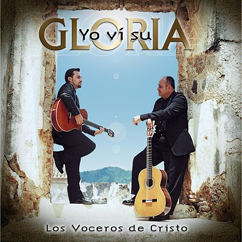 Play & Download Yo Ví Su Gloria by Los Voceros de Cristo | Napster