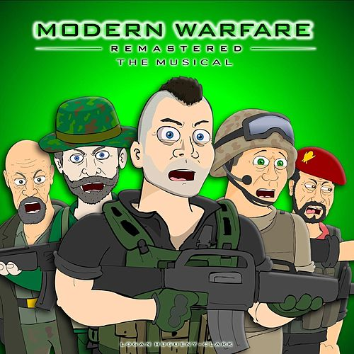 Play & Download Modern Warfare Remastered, the Musical by Logan Hugueny-Clark | Napster