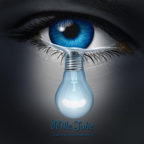 Quand les étoiles pleurent by Mlle Julie