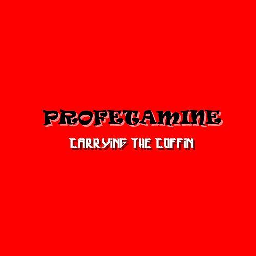 Play & Download Carrying the Coffin by Profetamine | Napster