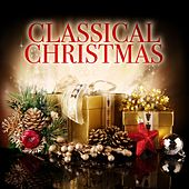 Play & Download Classical Christmas by Various Artists | Napster