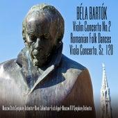 B?LA BART?K Violin Concerto No.2? Romanian Folk Dances ? Viola Concerto, Sz. 120 by Various Artists