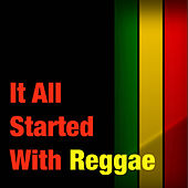 Play & Download It All Started With Reggae by Various Artists | Napster
