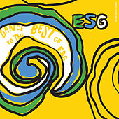 Play & Download Dance to the Best of ESG by ESG | Napster