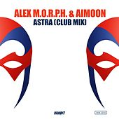 Astra (Club Mix) by Alex M.O.R.P.H.