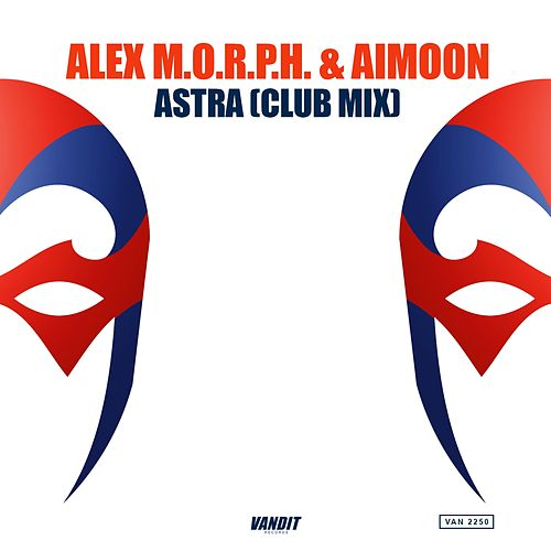 Play & Download Astra (Club Mix) by Alex M.O.R.P.H. | Napster
