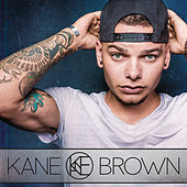 Play & Download Kane Brown by Kane Brown | Napster