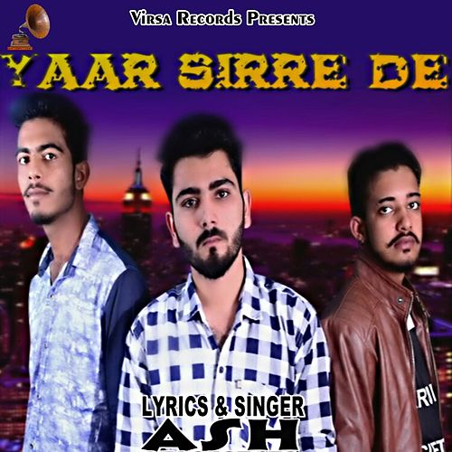 Play & Download Yaar Sirre De by Ash | Napster