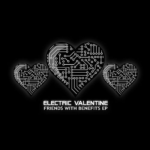 Play & Download the Friends With Benefits Ep by Electric Valentine | Napster