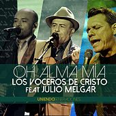 Play & Download Oh Alma Mía (En Vivo) [feat. Julio Melgar] by Los Voceros de Cristo | Napster