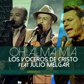 Oh Alma Mía (En Vivo) [feat. Julio Melgar] by Los Voceros de Cristo