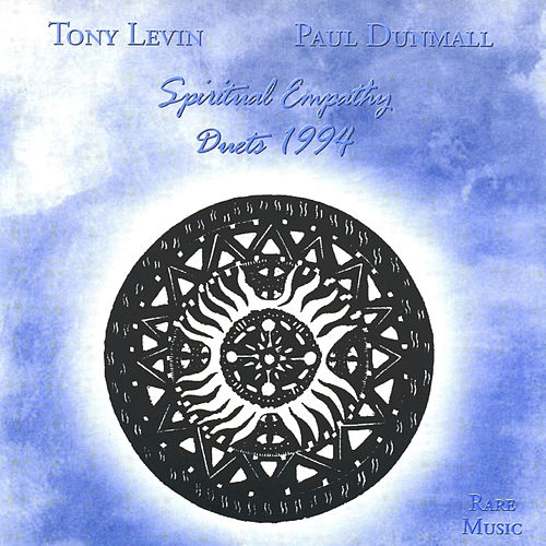 Spiritual Empathy by Tony Levin