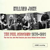 Play & Download The Peel Sessions 79 - 81 by Killing Joke | Napster