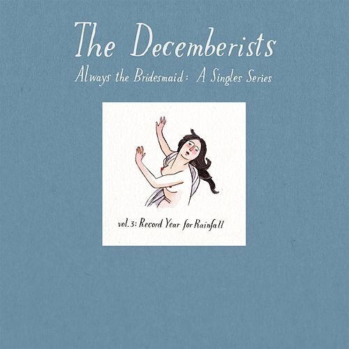 Play & Download Always The Bridesmaid: Vol 3 by The Decemberists | Napster