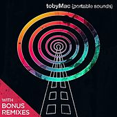 Play & Download Portable Sounds With Bonus Remixes by TobyMac | Napster