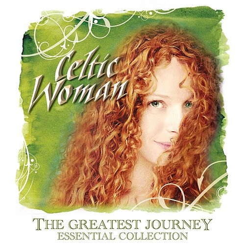 The Greatest Journey - Essential Collection by Celtic Woman