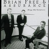 Things That Last Forever by Brian Free & Assurance