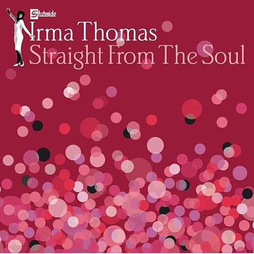 Play & Download Straight From The Soul by Irma Thomas | Napster