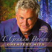 Greatest Hits by T. Graham Brown