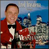 Play & Download The Manhattan Christmas Suite by Fred Travalena | Napster