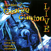Play & Download The Best of George Clinton Live by George Clinton | Napster