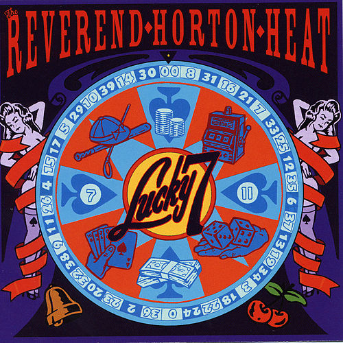 Play & Download Lucky 7 by Reverend Horton Heat | Napster