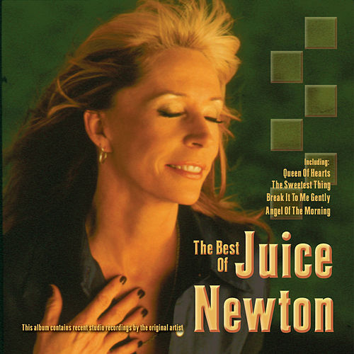 Play & Download The Best of Juice Newton by Juice Newton | Napster