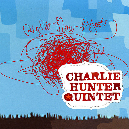 Play & Download Right Now Move by Charlie Hunter Quintet | Napster
