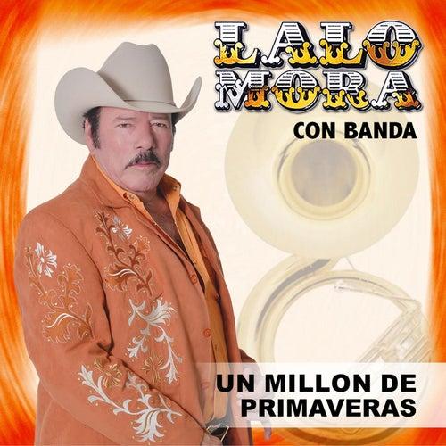 Play & Download Un Millón de Primaveras by Lalo Mora | Napster