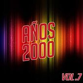 Play & Download Años 2000 Vol. 7 by Various Artists | Napster