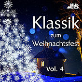 Play & Download Klassik zum Weihnachtsfest, Vol. 4 by Various Artists | Napster