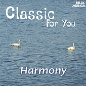 Classic for You: Harmony by Various Artists