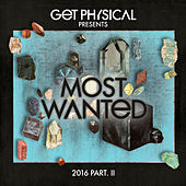 Get Physical Music Presents: Most Wanted 2016, Pt.II by Various Artists