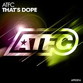 Play & Download That's Dope by ATFC   Napster