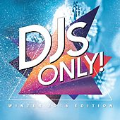 DJS Only! (Winter 2016 Edition) von Various Artists