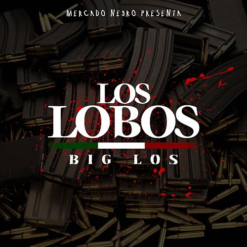 Play & Download Los Lobos by Big Los | Napster