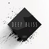 Play & Download Deep Bliss by Various Artists | Napster