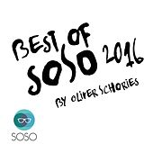 Play & Download The Best of SOSO 2016 By Oliver Schories by Various Artists | Napster