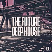 The Future Deep House, Vol. 1 - Strictly Deep by Various Artists