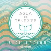 Play & Download Agua de Tenerife - La Selección by Various Artists | Napster